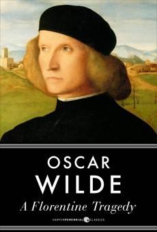 A Florentine Tragedy, Wilde, Oscar