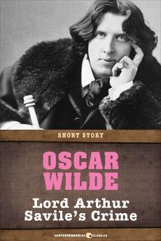 Lord Arthur Savile's Crime: Short Story, Wilde, Oscar