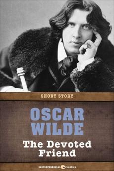 The Devoted Friend: Short Story, Wilde, Oscar