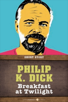 Breakfast At Twilight: Short Story, Dick, Philip K.
