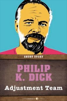Adjustment Team: Short Story, Dick, Philip K.