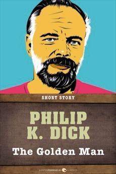 The Golden Man: Short Story, Dick, Philip K.