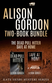Alison Gordon Two-Book Bundle: The Dead Pull Hitter and Safe at Home, Gordon, Alison