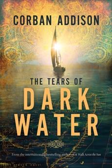 The Tears Of Dark Water: A Novel, Addison, Corban
