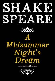 A Midsummer Night's Dream: A Comedy, William Shakespeare & Shakespeare, William