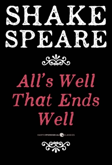 All's Well That Ends Well: A Comedy, William Shakespeare & Shakespeare, William