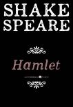 Hamlet: A Tragedy, William Shakespeare & Shakespeare, William