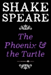 The Phoenix And The Turtle: A Poem, William Shakespeare & Shakespeare, William