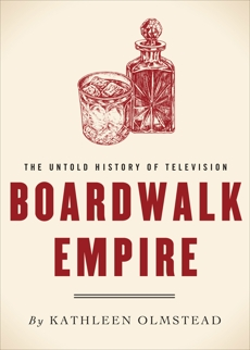 Boardwalk Empire: The Untold History of Television, Olmstead, Kathleen