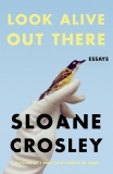 Look Alive Out There, Crosley, Sloane