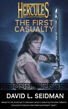 Hercules: The First Casualty: Hercules: The Legendary Journeys, Seidman, David L.