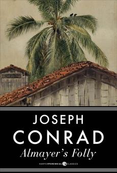Almayer's Folly: A Novel, Conrad, Joseph