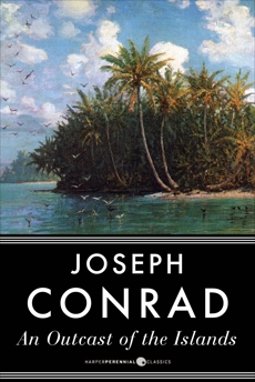 An Outcast of the Islands: A Novel, Conrad, Joseph