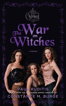 Charmed: The War on Witches: Charmed Series #1, Ruditis, Paul