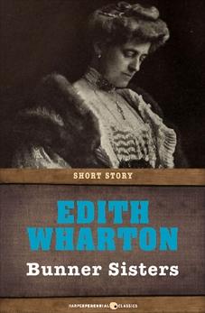 Bunner Sisters: A Novel, Wharton, Edith