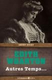 Autres Temps, Wharton, Edith