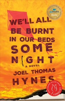 We'll All Be Burnt in Our Beds Some Night: A Novel, Hynes, Joel Thomas