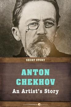 An Artist's Story: Short Story, Chekhov, Anton