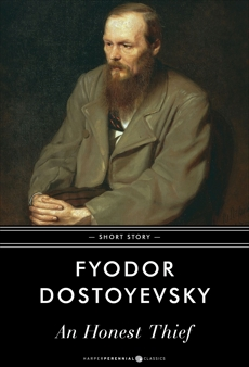 An Honest Thief: Short Story, Dostoyevsky, Fyodor