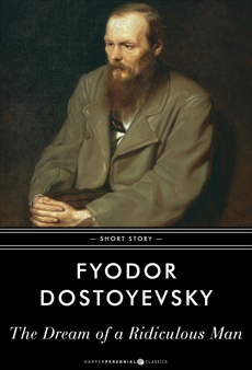 The Dream of a Ridiculous Man: Short Story, Dostoyevsky, Fyodor
