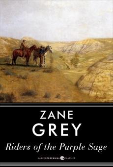 Riders of the Purple Sage: A Novel, Grey, Zane