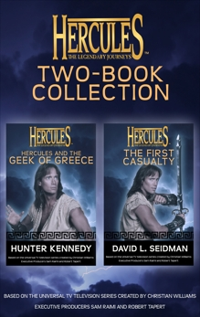Hercules: The Legendary Journeys: Two Book Collection (Juvenile): The First Casualty and The Geek of Greece, Seidman, David L.