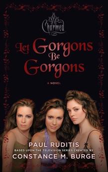 Charmed: Let Gorgons Be Gorgons, Ruditis, Paul