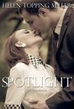 Spotlight: A Romance, Miller, Helen Topping
