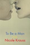 To Be a Man: Stories, Krauss, Nicole