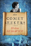 The Comet Seekers: A Novel, Sedgwick, Helen
