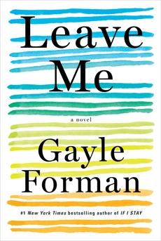 Leave Me: A Novel, Forman, Gayle