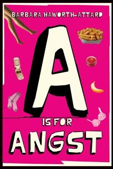 A Is for Angst, Haworth-Attard, Barbara