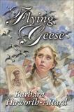 Flying Geese, Haworth-Attard, Barbara