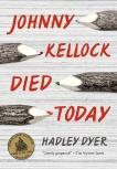 Johnny Kellock Died Today, Dyer, Hadley