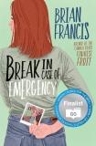 Break in Case of Emergency: A Novel, Francis, Brian