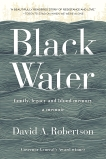 Black Water: Family, Legacy, and Blood Memory, Robertson, David A.