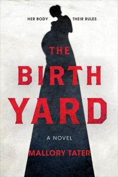 The Birth Yard: A Novel, Tater, Mallory