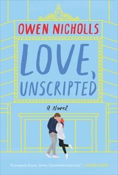 Love, Unscripted: A Novel, Nicholls, Owen