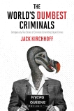 The World's Dumbest Criminals: Outrageously True Stories of Criminals Committing Stupid Crimes, HarperCollins Publishers Canada
