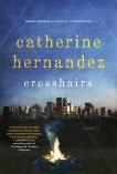 Crosshairs: A Novel, Hernandez, Catherine