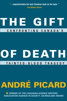 The Gift of Death: Confronting Canada's Tainted Blood Tragedy