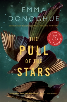 The Pull of the Stars: A Novel, Donoghue, Emma