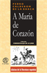 A María el corazón, Calderón de la Barca, Pedro