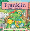 Franklin Says I Love You, Bourgeois, Paulette