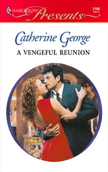 A Vengeful Reunion, George, Catherine