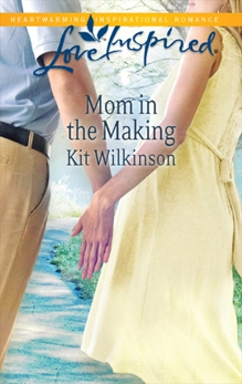 Mom in the Making: A Fresh-Start Family Romance, Wilkinson, Kit