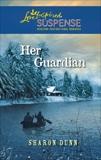 Her Guardian: Faith in the Face of Crime, Dunn, Sharon