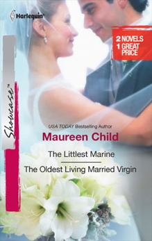 The Littlest Marine & The Oldest Living Married Virgin: An Anthology
