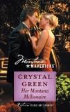 Her Montana Millionaire, Green, Crystal