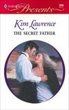 The Secret Father: A Secret Baby Romance, Lawrence, Kim